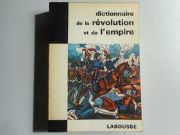 Dictionnaire De La Révolution Et De L'empire - Woordenboeken