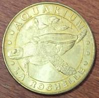 17 LA ROCHELLE AQUARIUM TORTUE IMBRIQUÉE MEDAILLE TOURISTIQUE MONNAIE DE PARIS 2010 JETON MEDALS COINS TOKENS - Monnaie De Paris