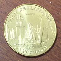 17 LA ROCHELLE PORT DE PLAISANCE MEDAILLE TOURISTIQUE MONNAIE DE PARIS 2010 JETON MEDALS COINS TOKENS - Monnaie De Paris