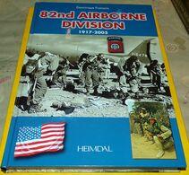 LIVRE : La 82nd Airborne De La Somme à La Guerre D'Iraq (1917-2005) Dominique François HEIMDAL édition Française , Carto - Books