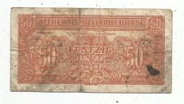 Billet, Alliierte Militarbehorde , Autriche ,50 ,fünfzig GROSCHEN ,militaria , Serie 1944 , 2 Scans - Austria