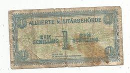 Billet, Alliierte Militarbehorde , Autriche ,1 , Ein Schilling ,militaria , Serie 1944 , 2 Scans - Austria