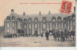 LYONS LA FORÊT - Rendez Vous De Chasse Au Château De Rossay - Lyons-la-Forêt
