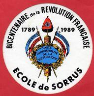 -- AUTOCOLLANT-  BICENTENAIRE De La REVOLUTION FRANCAISE / ECOLE DE SORRUS   -- - Aufkleber