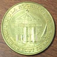 17 LA ROCHELLE LE PHARE DU BOUT DU MONDE MEDAILLE TOURISTIQUE MONNAIE DE PARIS 2007 JETON MEDALS COINS TOKENS - Monnaie De Paris