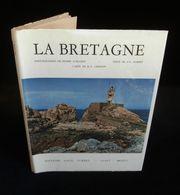 LA BRETAGNE Par Octave-Louis AUBERT Pierre AURADON Et René-Yves CRESTON 1961 - Bretagne