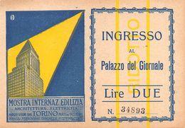 """01664 """"TORINO - MOSTRA INTERN.LE EDILIZIA - ARCH.-ELETTR. MAGGIO/GIUGNO 1928-INGRESSO AL PALAZZO DEL GIORNALE NR 34893"""" - Tickets D'entrée"""