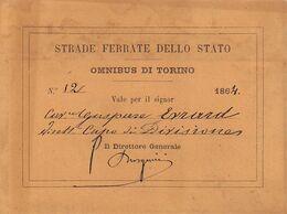 "01670 ""TORINO - STRADE FERRATE DELLO STATO - OMNIBUS - BIGLIETTO NR. 12 DEL 1864"" ORIGINALE. - Week-en Maandabonnementen"