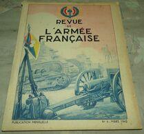 LIVRE : REVUE DE L'ARMEE FRANCAISE N° 6 EDITION DE MARS  1942 , 84 PAGES  , 3 PAGES DEPLIABLES , FORMAT 27,5 Cm X 21,5 C - Livres