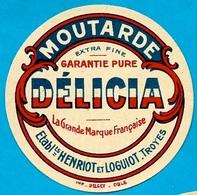 Etiquette De MOUTARDE DELICIA Ets HENRIOT Et LOGUIOT 10 Troyes Aube - Etiquetas