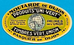 """Etiquette De MOUTARDE De DIJON Produits """"UNI-VERT"""" Fabriquée Par PASQUIER ** 21 - Other"""
