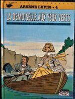 Arsène Lupin - 4 - La Demoiselle Aux Yeux Verts - Détectives / Lefrancq - ( 1997) . - Livres, BD, Revues