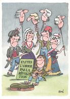 Illustration Illustrateur Siné Faites L' Amour Pas La Révolution Bi Centenaire Revolution Française Decapitation CPM - Sine