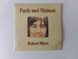 "45 T Robert Miras "" Parle Moi Maman + Légende En Irlande "" - Vinyl-Schallplatten"
