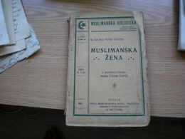 Muslimanska Biblioteka Muhamed Ferid Vedzdi Muslimanska Zena Musa Cazim Catic Mostar 1915 149 Pages - Libri, Riviste, Fumetti