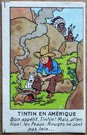Vignette Chromo Publicitaire Casterman > TINTIN EN AMERIQUE (2ème Série, 1950) - Objets Publicitaires