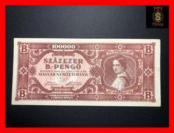 HUNGARY 100.000  100000  B-Pengo 3.6.1946  P. 133  AU \ UNC - Hungary