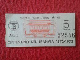 SPAIN TRANSPORT TICKET BILLETE DE TRANSPORTE CENTENARIO DEL TRANVÍA 1872 1972 TRANVÍAS BARCELONA ? TB TRACCIÓN A SANGRE - Other