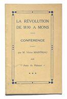 """La Révolution De 1830 à MONS - Conférence De Victor Maistriau Donnée Aux """"Amis Du Hainaut"""", 1929 - Cultural"""
