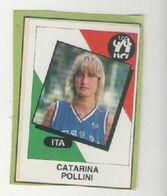 CATARINA POLLINI.....PALLACANESTRO....VOLLEY BALL...BASKET - Trading Cards