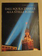 - INSERTI EPOCA / LA RIVOLUZIONE RUSSA / AQUILA ZARISTA / SOVIET AL POTERE  / 1917 - 1957 - Livres, BD, Revues