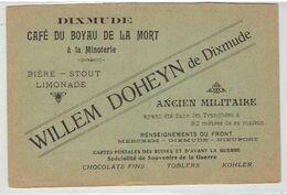 DIXMUDE - Café Du Boyau De La Mort - Reclamekaart - Publicité - Willem Doheyn De Diwxmude - Ancien Militaire - Diksmuide