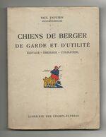 Chiens De Berger, De Garde Et D'utilité, élevage, Dressage, Utilisation, Paul Vaugien, 1953 - Animaux