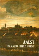 AALST , AALST IN KAART , BEELD EN PRENT TENTOONSTELLING CATALOGUS 191 Blz  1976 DIRK MARTENSCOMITE SOFTCOVER - Sonstige