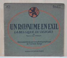 UN ROYAUME EN EXIL , LA BELGIQUE DU DEHORS   No 1 , 2 Et 3  . FOTO'S BELGISCH LEGER WO I 1914-1918   SC   . 1916 ? - 1901-1940
