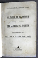 M. Viale - La Caccia Ai Delinquenti O Tra Le Spire Del Delitto 1^ Ed. 1925 RARO - Libri, Riviste, Fumetti