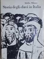 Attilio Milano - Storia Degli Ebrei In Italia - 1^ Ed. 1963 - Libri, Riviste, Fumetti