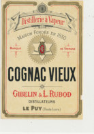 AN 1120 / ETIQUETTE -  DISTILLERIE A VAPEUR  COGNAC VIEUX  GIBELIN & L.  RUBOD   LE PUY (HAUTE LOIRE) - Etiketten