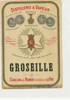 AN 1122 / ETIQUETTE -  DISTILLERIE A VAPEUR    GROSEILLE    GIBELIN & L.  RUBOD   LE PUY (HAUTE LOIRE) - Etichette