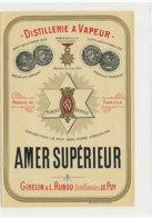 AN 1123 / ETIQUETTE -  DISTILLERIE A VAPEUR  AMER SUPERIEUR   GIBELIN & L.  RUBOD   LE PUY (HAUTE LOIRE) - Etichette