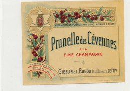 AN 1126 / ETIQUETTE -   PRUNELLE DES CEVENNES  A LA FINE CHAMPAGNE       GIBELIN & L.  RUBOD   LE PUY (HAUTE LOIRE) - Etichette