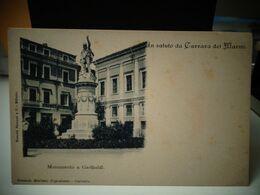 Cartolina Un Saluto Da Carrara Dei Marmi  Monumento A Garibaldi  Prov Massa Carrara - Carrara