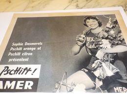 ANCIENNE PUBLICITE SOPHIE DESMARETS ET   LIMONADE PSCHITT  1957 - Affiches