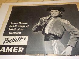 ANCIENNE PUBLICITE JEANNE MOREAU ET  LIMONADE PSCHITT  1957 - Affiches