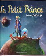 LIVRE POP UP  LE PETIT PRINCE      GALLIMARD JEUNESSE 2010 - Livres, BD, Revues