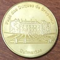PORTUGAL GUIMARÀES PAÇO DES DUQUES DE BRAGANÇA MÉDAILLE NATIONAL TOKENS PORTUGUESE JETON TOURISTIQUE MEDALS COINS - Entriegelungschips Und Medaillen
