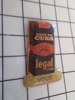 1320 Pin's Pins / Beau Et Rare / THEME : BOISSONS / CAFE DE CUBA LEGAL LE GOÛT - Beverages