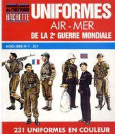 UNIFORMES AIR - MER DE LA 2ééme GUERRE MONDIALE  HORS SERIE    N° 7  -  96 PAGES  -  NOMBREUSES ILLUSTRATIONS  1982 - Catalogues
