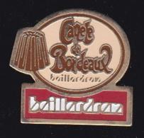 66214- Pin's.Baillardran Est Une Pâtisserie Artisanale Bordelaise Proposant  Ses Célèbres Canelés, - Lebensmittel