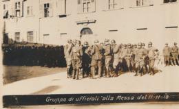 CARTOLINA MILITARE, GRUPPO DI UFFICIALI ALLA MESSA 11-11-18 (ANIMATA) F/P - B/N - NON VIAGGIATA - LEGGI - Guerra 1914-18