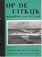 SABENA  , OP DE UITKIJK , MAANDBLAD VOOR DE JEUGD OP BEZOEK BIJ DE SABENA , EERSTE JAARGANG Nr 1 , 1964 36 Blz - Sonstige