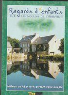 Regards D'enfants Sur Les Moulins De L'Aber-Ac'h  Anna-vari Arzur édition 2000  ( TTB état ) - Bretagne