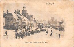 ¤¤   -   CASSEL    -  Grand'Place  -  Arrivée Des Militaires   -  ¤¤ - Cassel