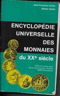 ENCYCLOPEDIE UNIVERSELLE DES MONNAIES Du XXe Siècle - Encyclopedieën