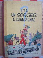 FRANQUIN - IL Y A UN SORCIER A CHAMPIGNAC - SPIROU ET FANTASIO - EO - Franquin