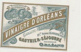 VI 103 / ETIQUETTE   DE  VINAIGRERIE  D'ORLEANS  GARANTI PUR  VIN    GAUTHIER - SEJOURNE  ORLEANS - Etiketten